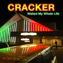 Waited My Whole Life/Cracker
