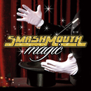 Magic (Deluxe Edition)/Smash Mouth