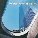 Phantom Planet Is Missing/Phantom Planet