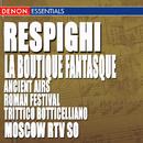 Respighi: Ancient Airs and Dances, Roman Festival, La Boutique Fantasque & Trittico Botticelliano/Various