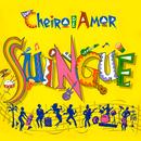 Suingue/Banda Cheiro De Amor