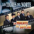 La Muerte Del Soplon/Los Tigres Del Norte