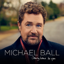 Coming Home To You/Michael Ball