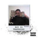 Buy Yo Traphouse/Trouble