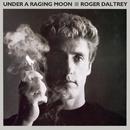 Under A Raging Moon/Roger Daltrey