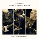 Live at Blue Note Tokyo (Live)/Ai Kuwabara with Steve Gadd & Will Lee