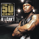 If I Can't/50 Cent