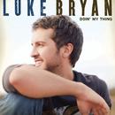 Doin' My Thing/Luke Bryan
