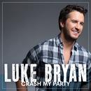 Crash My Party/Luke Bryan