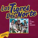 La Tumba Del Mojado (Versiones Originales Remasterizadas)/Los Tigres Del Norte