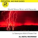 Handel: Music for the Royal Fireworks and Water Musick/Thomas Fori, La Stravaganza Koln