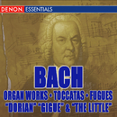 "J.S. Bach: Organ Works - Toccatas & Fugues - ""Dorian"", Gigue"" & ""The Little""/Various"