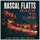 Back To Life (Live From Red Rocks)/Rascal Flatts