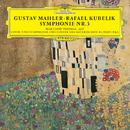 マーラー: 交響曲第3番/Symphonieorchester des Bayerischen Rundfunks, Rafael Kubelik