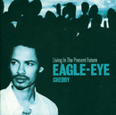 Living In The Present Future/Eagle-Eye Cherry