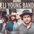This Is Eli Young Band: Greatest Hits/Eli Young Band