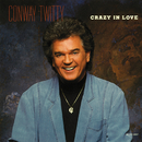 Crazy In Love/Conway Twitty