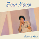 Primeiro Amor/Dino Meira