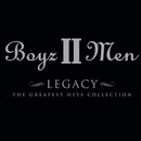 Legacy: The Greatest Hits Collection (Deluxe Edition)/Boyz II Men