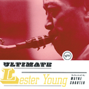 Ultimate Lester Young/Lester Young