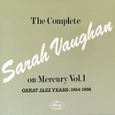 The Complete Sarah Vaughan On Mercury Vol.1 - Great Jazz Years; 1954-1956/Sarah Vaughan