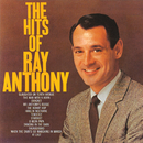 The Hits Of Ray Anthony/Ray Anthony And His Orchestra