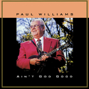 Ain't God Good/Paul Williams