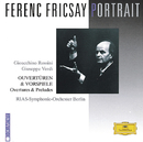 Ferenc Fricsay Portrait - Rossini / Verdi: Overtures & Preludes/RIAS Symphony Orchestra Berlin, Ferenc Fricsay