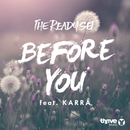 Before You (feat. Karra)/The Ready Set