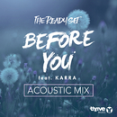 Before You (Acoustic Mix) (feat. Karra)/The Ready Set