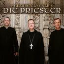 Glaube ganz nah/Die Priester
