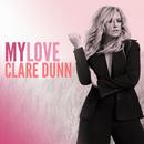 My Love/Clare Dunn