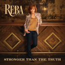 Stronger Than The Truth/Reba McEntire