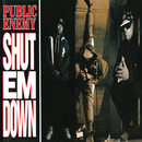 Shut Em Down/Public Enemy