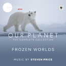 "Frozen Worlds (Episode 2 / Soundtrack From The Netflix Original Series ""Our Planet"")/Steven Price"