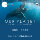"High Seas (Episode 6 / Soundtrack From The Netflix Original Series ""Our Planet"")/Steven Price"