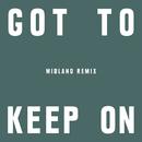 Got To Keep On (Midland Remix)/ケミカル・ブラザーズ