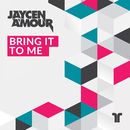 Bring It To Me/Jaycen A'mour