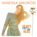 Heavy Lies The Head/Vanessa Amorosi