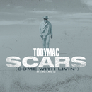 Scars (Come With Livin') (Remixes)/TobyMac