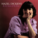 By The Sweat Of My Brow/Hazel Dickens