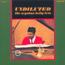 Undiluted/Wynton Kelly Trio