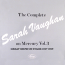 The Complete Sarah Vaughan On Mercury Vol. 3 (Great Show On Stage, 1957-59)/Sarah Vaughan