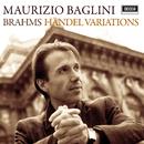 Brahms: Handel Variations/Maurizio Baglini