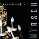 Dunkelgrau Live!/Ludwig Hirsch