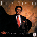 It's A Matter Of Pride/Billy Taylor