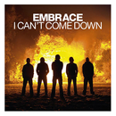 I Can't Come Down/Embrace