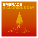 A Glorious Day/Embrace