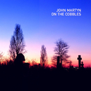 On The Cobbles/John Martyn