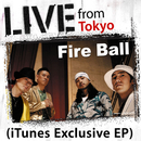 Live From Tokyo/Fire Ball